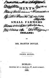 Hints for the Small Farmers of Ireland. 4th Ed