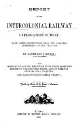 Report on the Intercolonial Railway Exploratory Survey: Made Under Instructions from the Canadian Government in the Year 1864