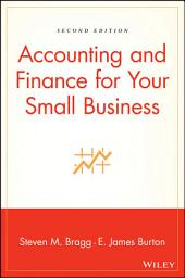 Accounting and Finance for Your Small Business: Edition 2