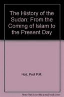 The History of the Sudan, from the Coming of Islam to the Present Day