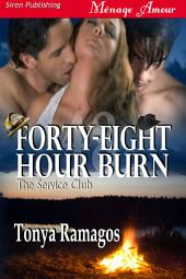 Forty-Eight Hour Burn [The Service Club]