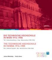 Die Technische Hochschule in Wien 1914 1955   The Technische Hochschule in Vienna 1914   1955 PDF