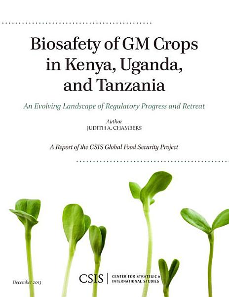 Biosafety Of Gm Crops In Kenya Uganda And Tanzania