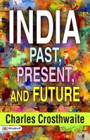 India  Past  Present  and Future PDF