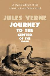 A Journey to the Center of the Earth: (Annotated)(New Translation)