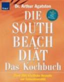 Die South Beach Di  t   das Kochbuch PDF