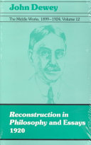 Reconstruction in Philosophy and Essays  1920