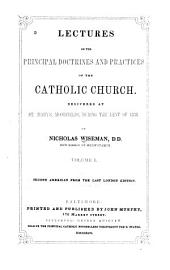 Lectures on the Principal Doctrines and Practices of the Catholic Church: Volumes 1-2