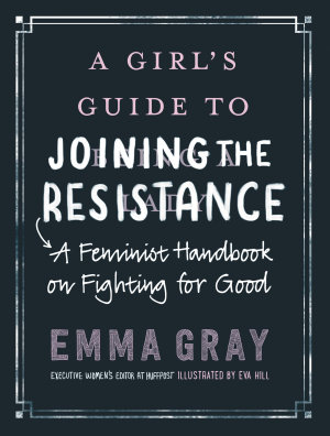 A Girl s Guide to Joining the Resistance