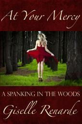 At Your Mercy: A Spanking in the Woods