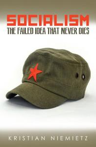 Socialism  The Failed Idea That Never Dies