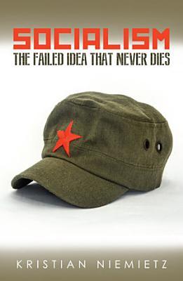 Socialism  The Failed Idea That Never Dies