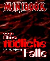 MINIBOOK 003: Die tödliche Falle