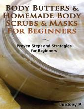 Body Butters for Beginners & Homemade Body Scrubs & Masks for Beginners