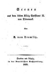 Scenen aus dem Leben König Christians II von von Dänemark: Band 2