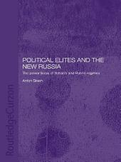 Political Elites and the New Russia: The Power Basis of Yeltsin's and Putin's Regimes