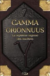 Gamma Orionnuus: La septième sagesse des Ancêtres