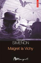 Maigret la Vichy