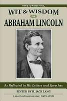 The Wit and Wisdom of Abraham Lincoln as Reflected in His Briefer Letters and Speeches PDF
