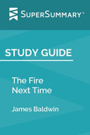 Study Guide: the Fire Next Time by James Baldwin (SuperSummary)