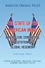 The State of the American Mind: Stupor and Pathetic Docility Volume Ii