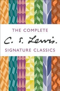The Complete C  S  Lewis Signature Classics Book