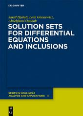 Solution Sets for Differential Equations and Inclusions