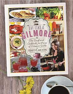 Eat Like a Gilmore Book