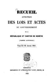 Recueil authentique des lois et actes du Gouvernement de la République et Canton de Genève: Volume 47