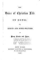 The Voice of Christian Life in Song, Or, Hymns and Hymn-writers of Many Lands and Ages