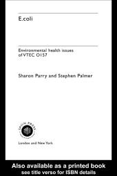 E.coli: Environmental Health Issues of VTEC 0157