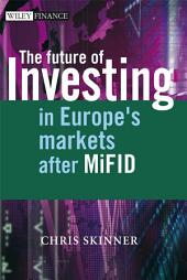 The Future of Investing: In Europe's Markets after MiFID