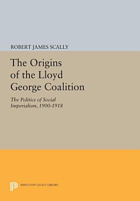 The Origins of the Lloyd George Coalition PDF