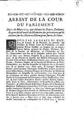 Arrest de la Cour du Parlement du 11 de mars 1724, qui déboute les doyen, docteurs, regens de la Faculté de Médecine des prétentions qu'ils avoient sur les Maîtres Chirurgiens Jurez de Paris