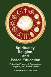Spirituality, Religion, and Peace Education