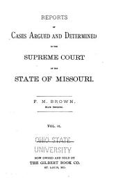 Reports of Cases Argued and Determined in the Supreme Court of the State of Missouri: Volume 81