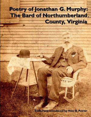 Poetry of Jonathan G  Murphy  The Bard of Northumberland County  Virginia