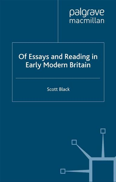 Download Of Essays and Reading in Early Modern Britain Book