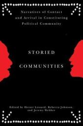 Storied Communities: Narratives of Contact and Arrival in Constituting Political Community