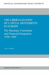 The Liberalization of Capital Movements in Europe: The Monetary Committee and Financial Integration 1958–1994