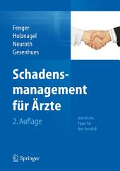 Schadensmanagement für Ärzte: Juristische Tipps für den Ernstfall, Ausgabe 2
