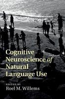 Cognitive Neuroscience of Natural Language Use PDF