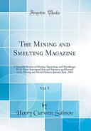 The Mining and Smelting Magazine  Vol  5