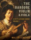 The Baroque Violin and Viola, Vol. I