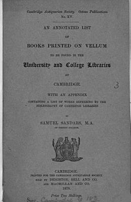 An Annotated List of Books Printed on Vellum to be Found in the University and College Libraries at Cambridge PDF