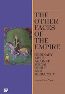 Other Faces of Empire: Ordinary Lives Facing Social Hierarchy and Order
