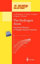 The Hydrogen Atom: Precision Physics of Simple Atomic Systems