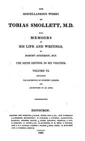 The Miscellaneous Works of Tobias Smollett, M.D.: The expedition of Humphrey Clinker. Adventures of an atom