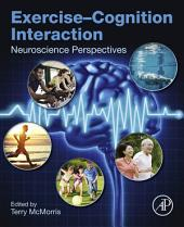 Exercise-Cognition Interaction: Neuroscience Perspectives