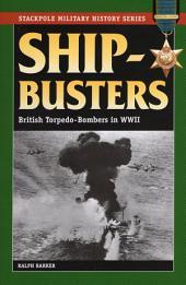 Ship-Busters: British Torpedo-Bombers in World War II